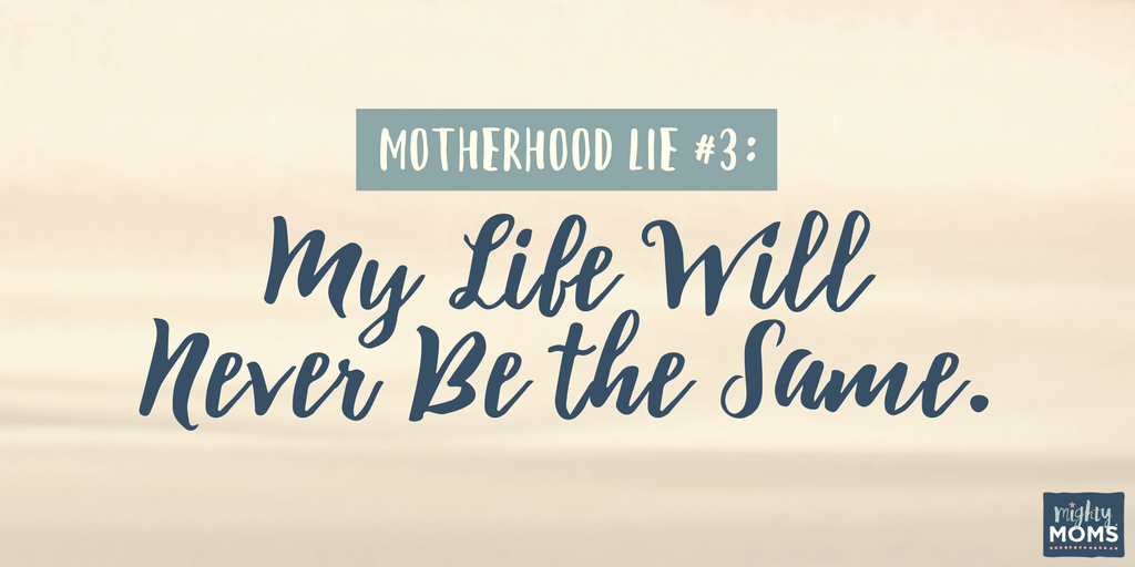 3 Lies About Motherhood and the Truth that Will Set You Free - MightyMoms.club