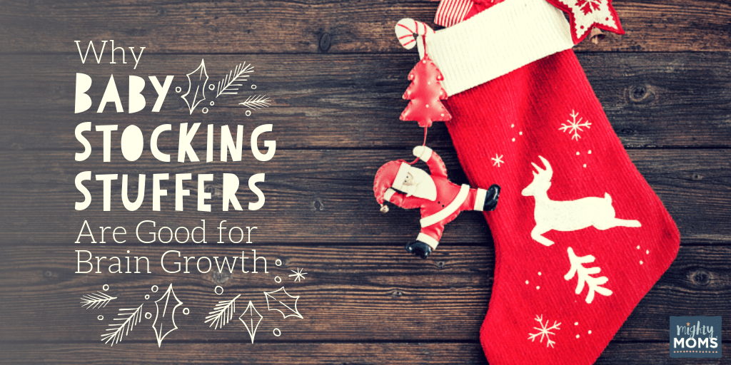 d7b31431362 Baby Stocking Stuffers are a great opportunity for brain growth! -  MightyMoms.club