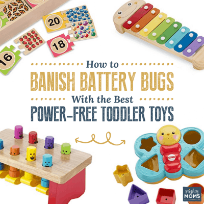 How to Banish Battery Bugs With the Best Power-Free Toddler Toys
