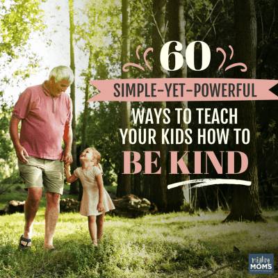 60 Simple-Yet-Powerful Ways to Teach Your Kids How to be Kind {Free List}