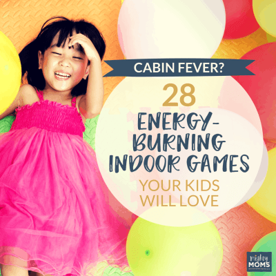 Cabin Fever? 28 Energy-Burning Indoor Games Your Kids Will Love