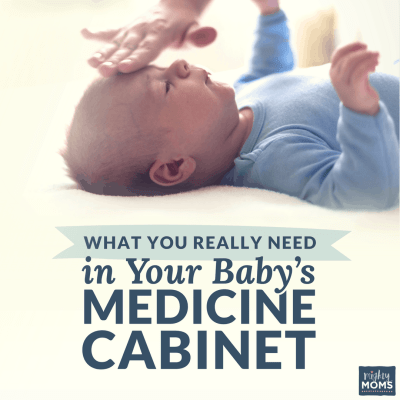 What You Really Need in Your Baby's Medicine Cabinet