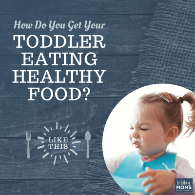 How Do You Get Your Toddler Eating Healthy Food? Like This.
