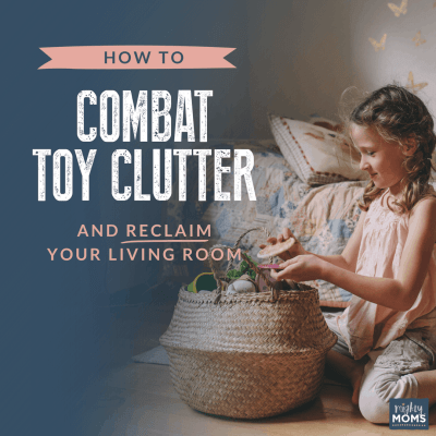 How to Combat Toy Clutter and Reclaim Your Living Room