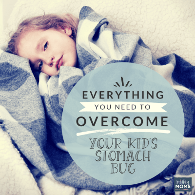 Everything You Need to Overcome Your Kid's Stomach Bug
