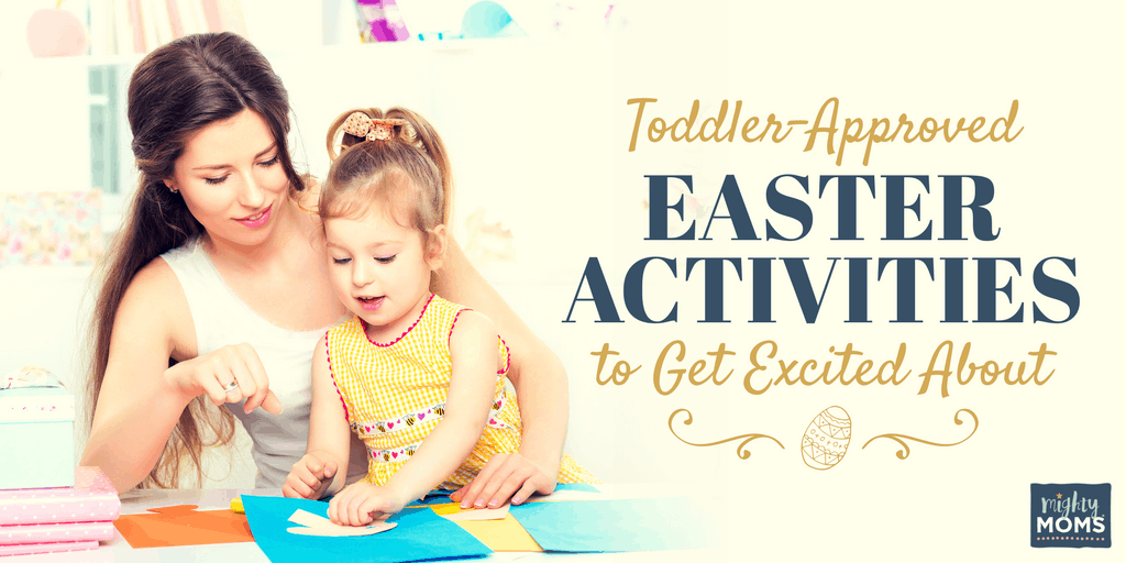 Toddler-Approved Easter Activities to Get Excited About - MightyMoms.club