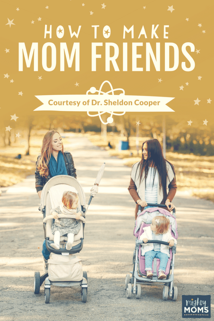 How to Make Mom Friends (Courtesy of Dr. Sheldon Cooper) - MightyMoms.club