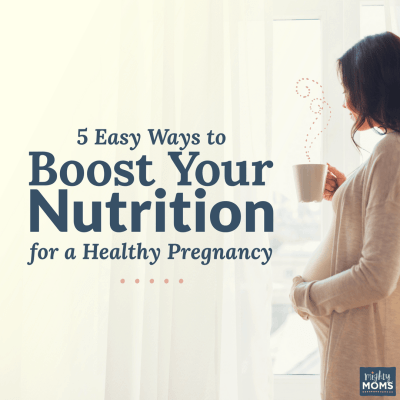 5 Easy Ways to Boost Nutrition for a Healthy Pregnancy