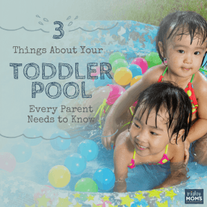 Things to Know About Your Toddler Pool - MightyMoms.club