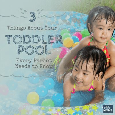 3 Things About Your Toddler Pool Every Parent Needs to Know