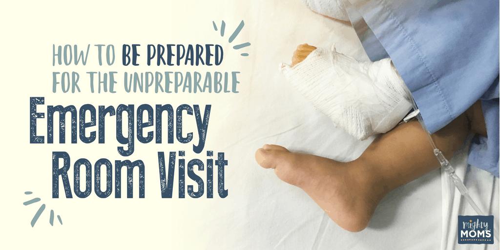 Be prepared for the inevitable Emergency Room Visit! - MightyMoms.club