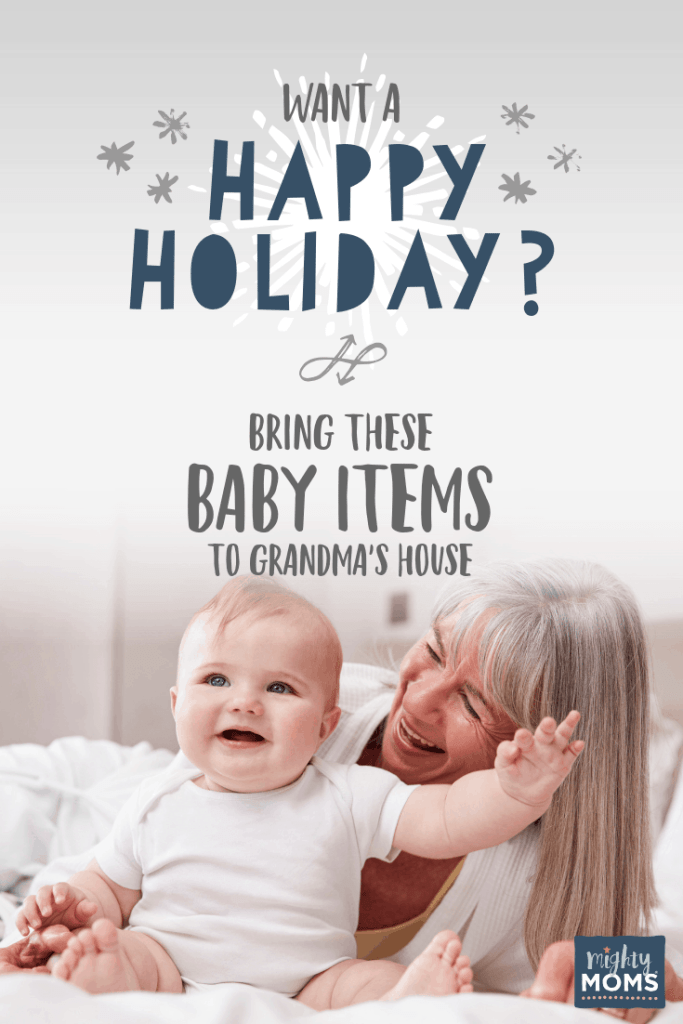 Be sure to have these baby items with you on the way to Grandma's house! MightyMoms.club