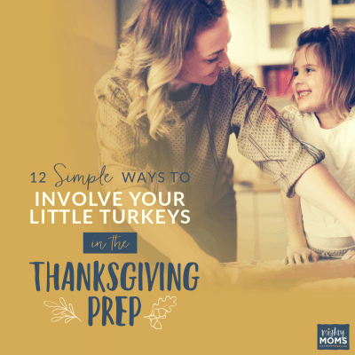 Thanksgiving Prep with Kids Around - MightyMoms.club