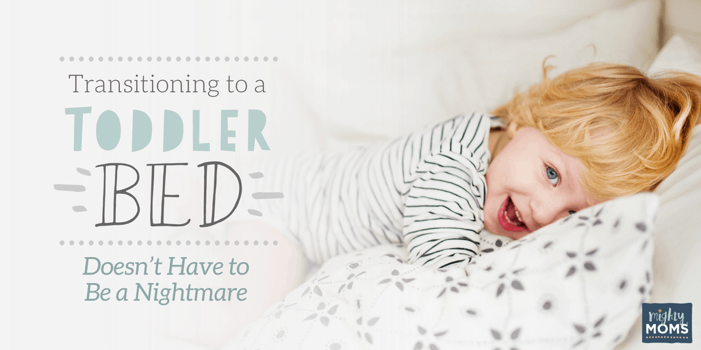 How to make transitioning to a toddler bed a LOT easier - MightyMoms.club