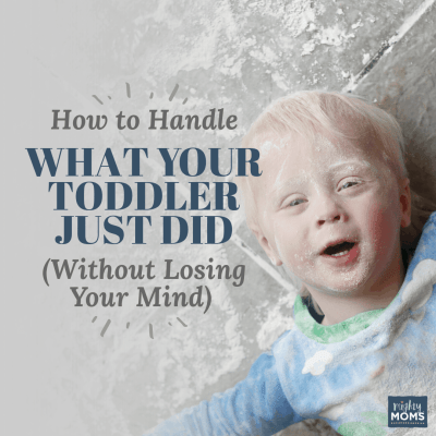 How to Handle What Your Toddler Just Did (Without Losing your Mind)