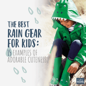 Best Rain Gear for Kids - MightyMoms.club