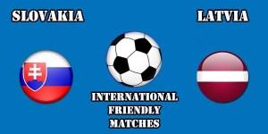 Slovakia vs Latvia Prediction and Betting Tips