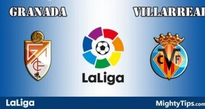Granada vs Villarreal Prediction and Betting Tips