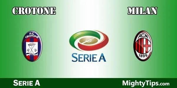 Crotone vs Milan Prediction and Betting Tips