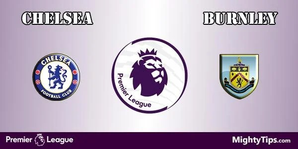 Chelsea vs Burnley Prediction and Preview