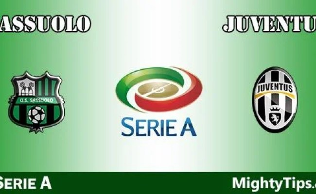 Sassuolo Vs Juventus Prediction Preview And Bet 16 09 2017