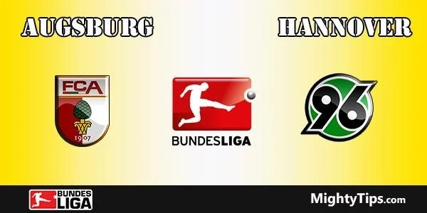 Augsburg vs Hannover Prediction, Preview and Bet