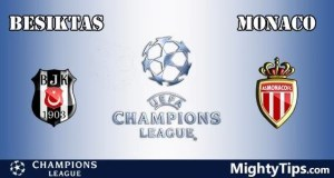 Besiktas vs Monaco Prediction, Preview and Bet