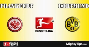 Frankfurt vs Dortmund Prediction, Preview and Bet