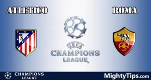 Atletico Madrid vs Roma Prediction, Preview and Bet