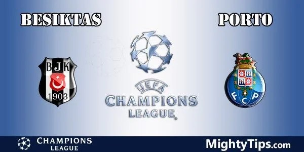 Besiktas vs Porto Prediction, Preview and Bet