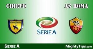 Chievo vs Roma Prediction, Preview and Bet