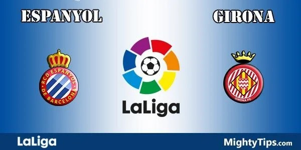 Espanyol vs Girona Prediction, Preview and Bet