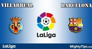 Villarreal vs Barcelona Prediction, Preview and Bet