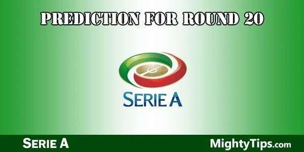 Serie A Predictions and Preview Round 20
