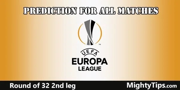 Europa League Predictions 2nd Leg Round of 32