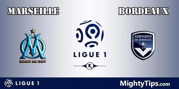 Marseille vs Bordeaux Prediction, Betting Tips and Preview