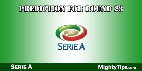Serie A Predictions Round 23