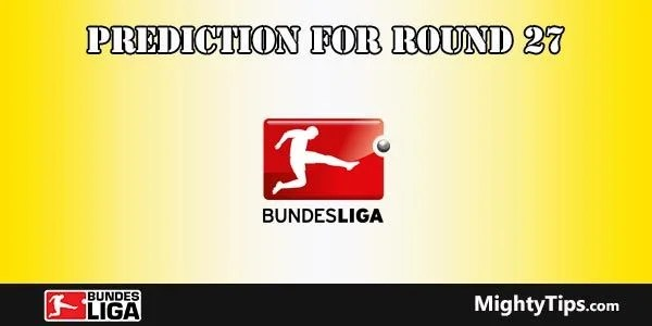 Bundesliga Predictions and Betting Tips Round 27