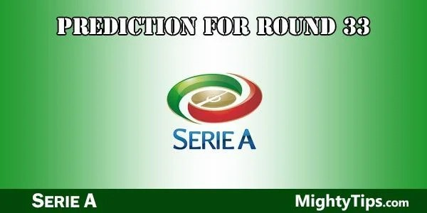 Serie A Predictions and Betting Tips Round 33