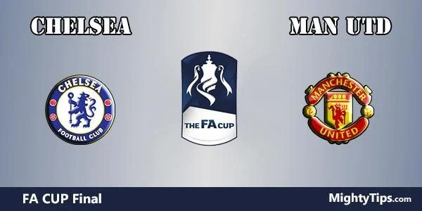 Chelsea vs Manchester United Prediction FA Cup Final