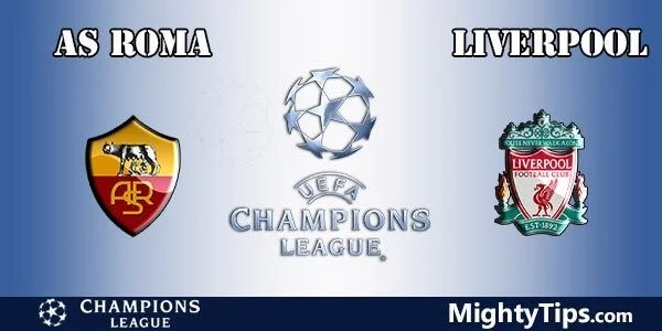 Roma vs Liverpool Prediction and Betting Tips