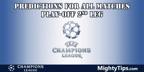 Champions League Predictions Play Off Second Leg