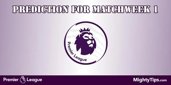 Premier League Prediction and Betting Tips Matchweek 1