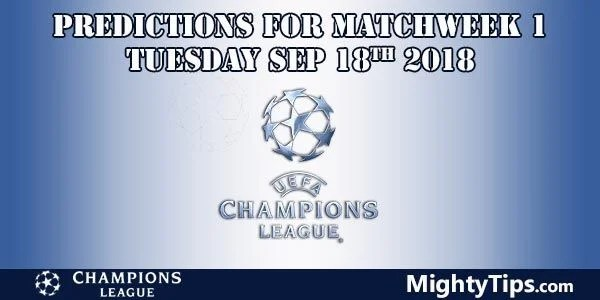 Champions League Matchweek 1 Tuesday Prediction and Betting Tips