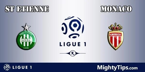 St Etienne vs Monaco Prediction, Preview and Betting Tips