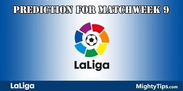 La Liga Prediction and Betting Tips Matchweek 9