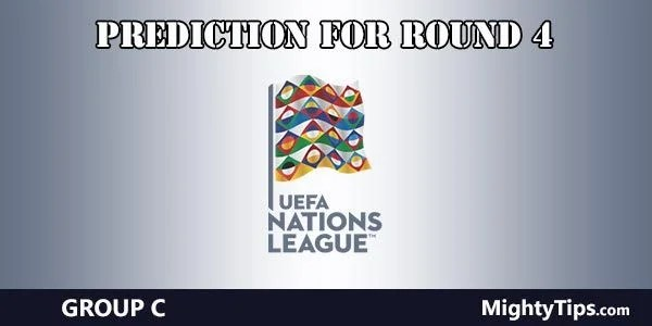 UEFA Nations League Group C Predictions Round 4