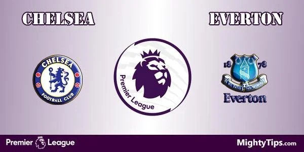 Chelsea vs Everton Prediction, Preview and Betting Tips