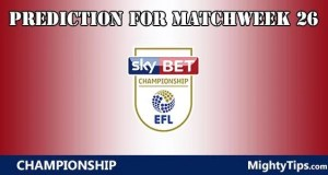 Championship Prediction and Betting Tips Matchweek 26