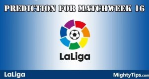 La Liga Prediction and Betting Tips Matchweek 16